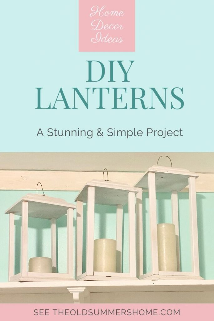Our DIY Lanterns are a simple project that adds a stunning impact to your home decor!