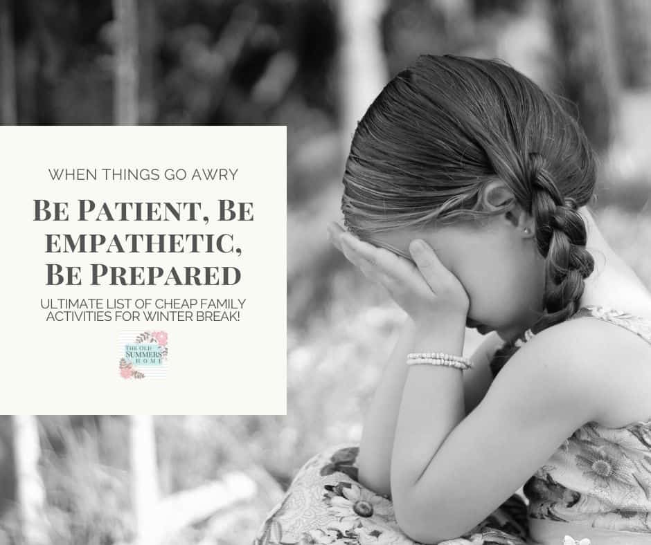 Be patient, be empathetic and be prepared to make the best of things when it goes awry!